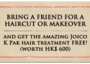Bring a friend and get an offer! by Hollywood Hair